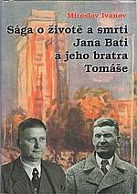 Ivanov: Sága o životě a smrti Jana Bati a jeho bratra Tomáše, 1998