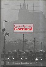 Szczygieł: Gottland, 2007