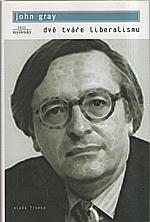 Gray: Dvě tváře liberalismu, 2004