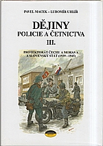 Macek: Dějiny policie a četnictva. III., Protektorát Čechy a Morava a Slovenský stát (1939-1945), 2001