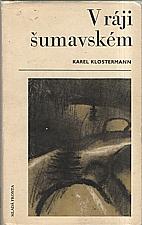 Klostermann: V ráji šumavském, 1969