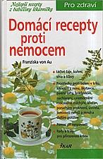 Au: Domácí recepty proti nemocem, 2003