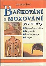 Šos: Baňkování a moxování pro maséry, 2010