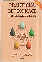Jonáš: Praktická detoxikace podle MUDr. Josefa Jonáše, 2006