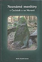 Zemek: Neznámé menhiry v Čechách a na Moravě, 2009