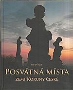 Dvořáček: Posvátná místa zemí Koruny české, 2011