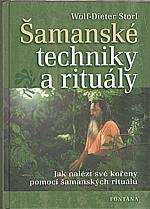 Storl: Šamanské techniky a rituály, 2009
