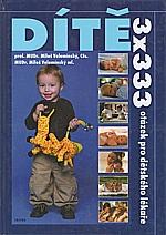 Velemínský: Dítě : 3 x 333 otázek pro dětského lékaře, 2007