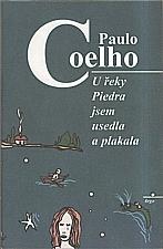 Coelho: U řeky Piedra jsem usedla a plakala, 1999