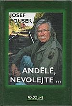 Fousek: Andělé, nevolejte..., 2003