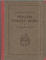 Štorch: Přehledná příručka chemie pro školní a praktickou potřebu, jmenovitě ke zkouškám na školách středních a ke zkouškám učitelským a odborným. Díl II, Chemie organická, 1932