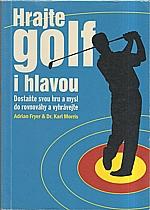 Morris: Hrajte golf i hlavou, 2007