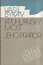 Bykau: Kruhljanský most ; Jeho prapor, 1988
