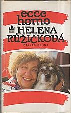 Brůna: Ecce homo Helena Růžičková, 1994
