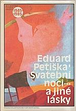 Petiška: Svatební noci : ... a jiné lásky, 1987
