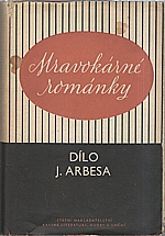 Arbes: Mravokárné románky, 1957