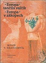 Kratochvíl: Evropa tančila valčík ; Evropa v zákopech, 1982