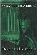 Sedlmayerová: Déšť ustal k večeru, 1965