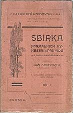 Schneider: Sbírka normálních vynesení a případů z oboru samosprávy. Díl I., 1905