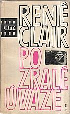 Clair: Po zralé úvaze, 1964