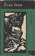 Ahlin: Žena, žena, 1968